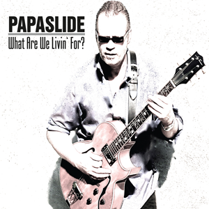 http://www.mig-music.de/wp-content/uploads/2015/08/Papaslide_What_Are_We_Livin_For_CD_300px72dpi.png