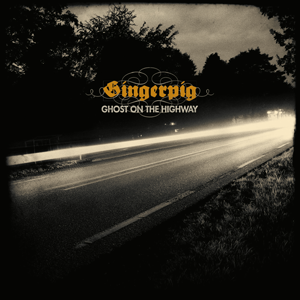 http://www.mig-music.de/wp-content/uploads/2015/09/Gingerpig-Ghost-On-The-Highway-300px72dpi.png