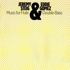 http://www.mig-music.de/wp-content/uploads/2015/11/Jeremy-Steig-and-Eddie-Gomez-Music-for-Flute_CD_300px72dpi.png