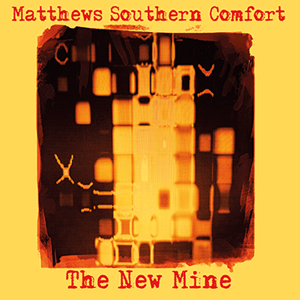 http://www.mig-music.de/wp-content/uploads/2020/01/MatthewsSouthernComfort_TheNewMine_CDdigi_300px72dpi1.png