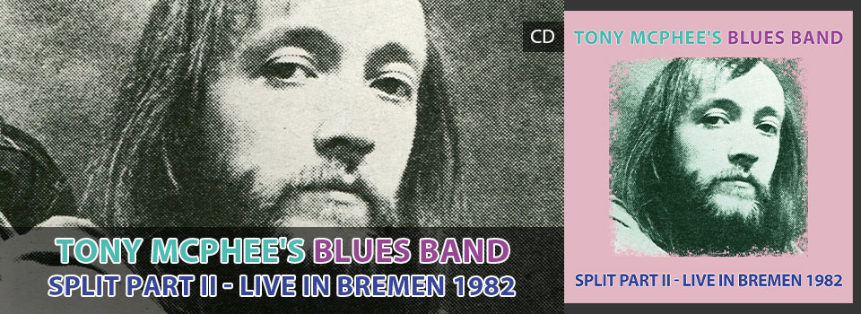 TonyMcPheesBluesBand_SplitPartII_LiveInBremen1982_Slider_neu